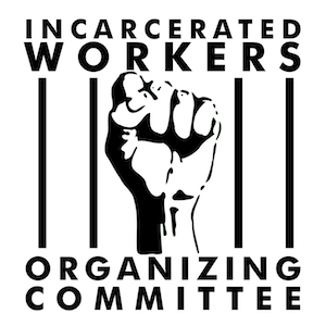 Incarcerated Workers Organizing Committee