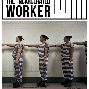 Cover of the Incarcerated Worker, Women at Estrella Jail in Phoenix, Arizona line up before a day's work in a chain gang in 2012.