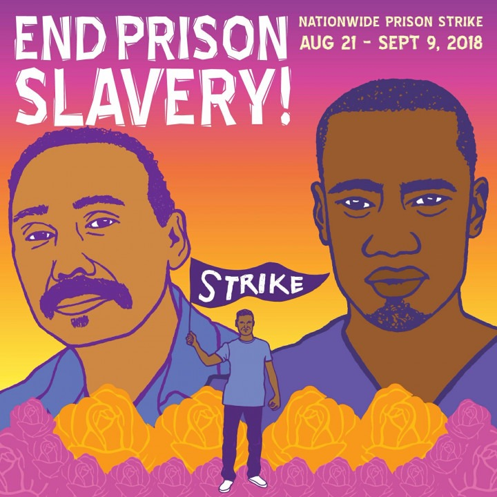 "End Prison Slavery with two prisoners looking out and one holding a banner that says ""strike."""